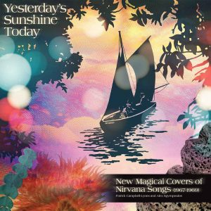 Yesterday's Sunshine Today (NIRVANA) LP